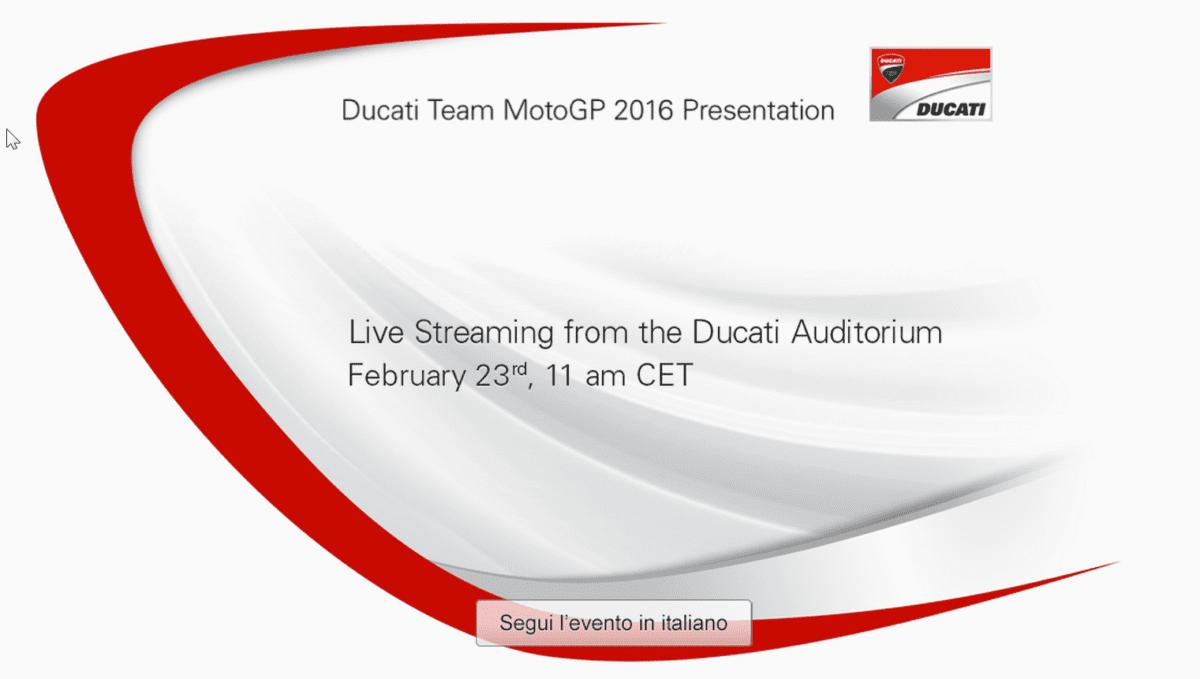 2016-02-23 09_04_33-2016 Ducati Team MotoGP Presentation – Live streaming – Streaming in diretta